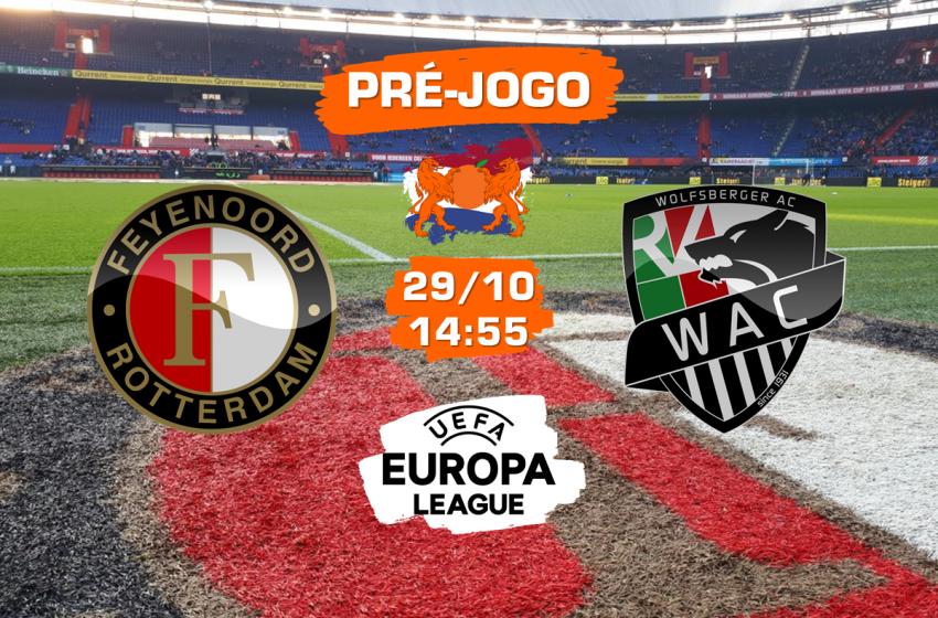 Feyenoord v Wolfsberger AC: Tudo que você precisa saber para acompanhar a partida