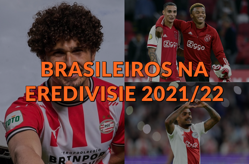 Brasileiros na Eredivisie 2021/22