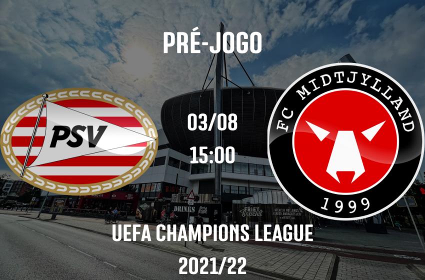 PSV tentará continuar na briga por uma vaga na fase de grupos da UEFA Champions League diante do FC Midtjylland